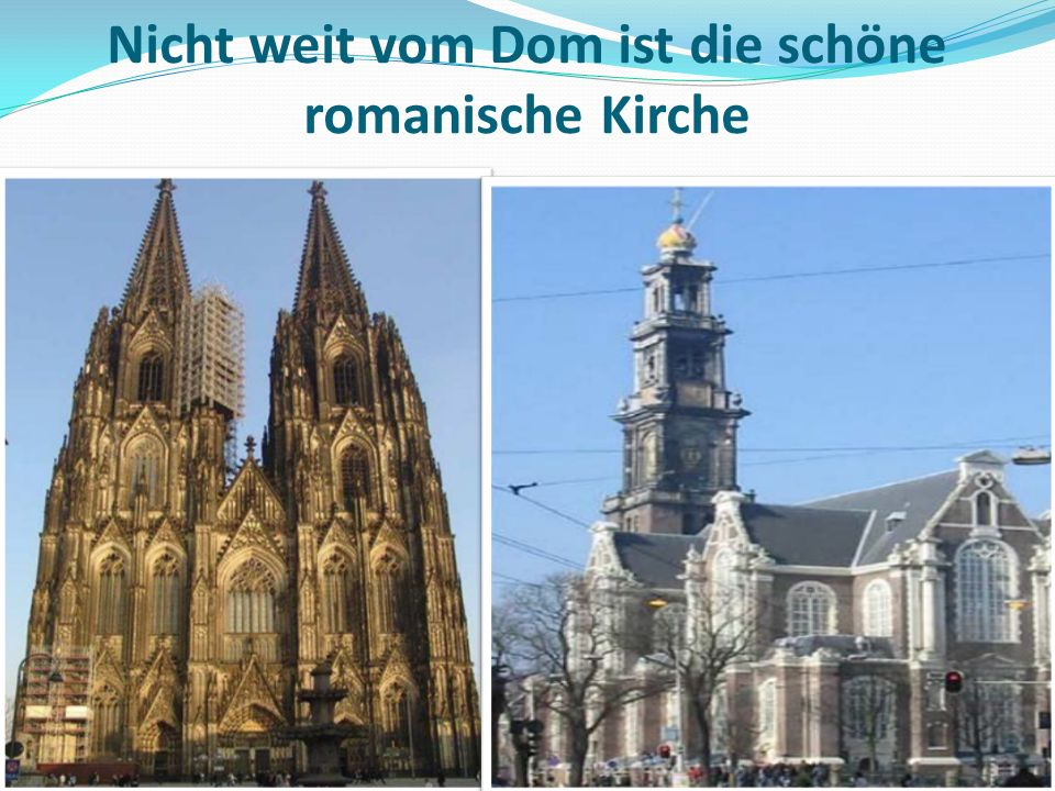 Du gehst weiter zu den Museen. In der Altstadt am Rhein ist das Wallraf- Richartz-Museum.