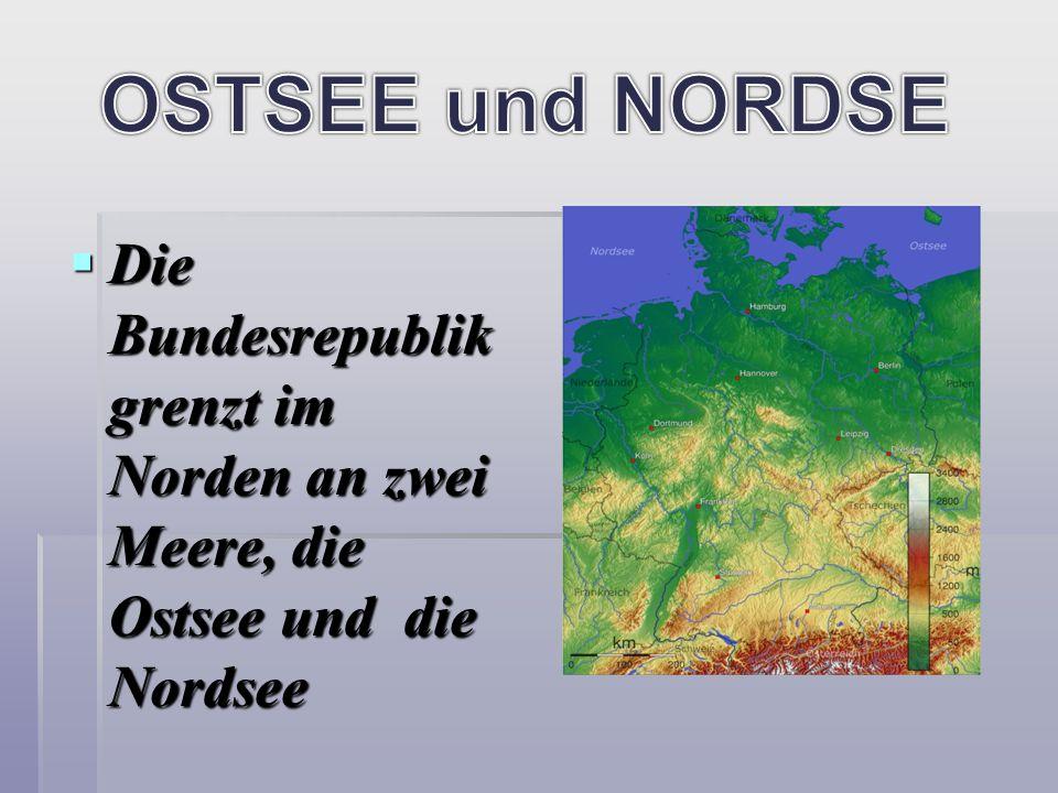 Die Bundesrepublik grenzt im Norden an zwei Meere, die Ostsee und die Nordsee Die Bundesrepublik grenzt im Norden an zwei Meere, die Ostsee und die No