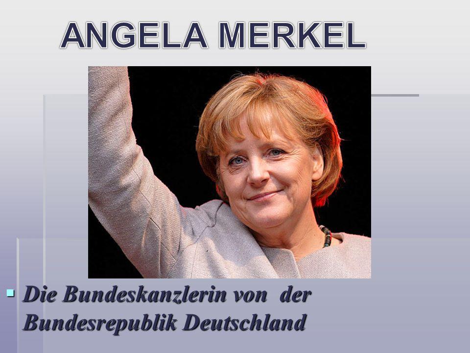 Die Bundeskanzlerin von der Bundesrepublik Deutschland Die Bundeskanzlerin von der Bundesrepublik Deutschland