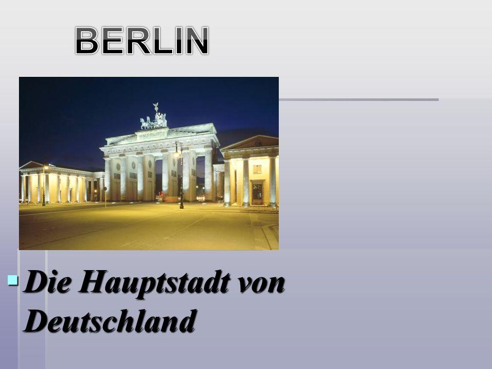 Die Hauptstadt von Deutschland Die Hauptstadt von Deutschland