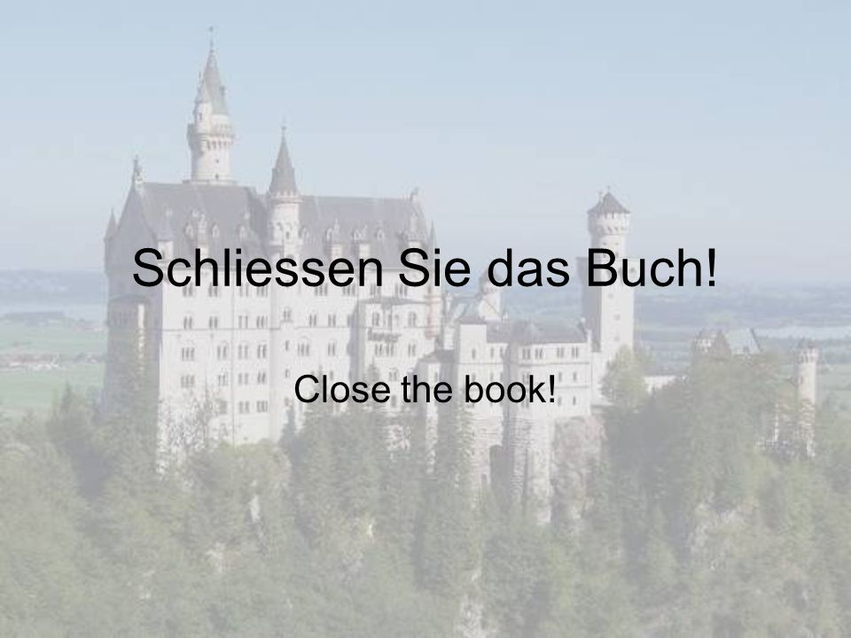 Schliessen Sie das Buch! Close the book!