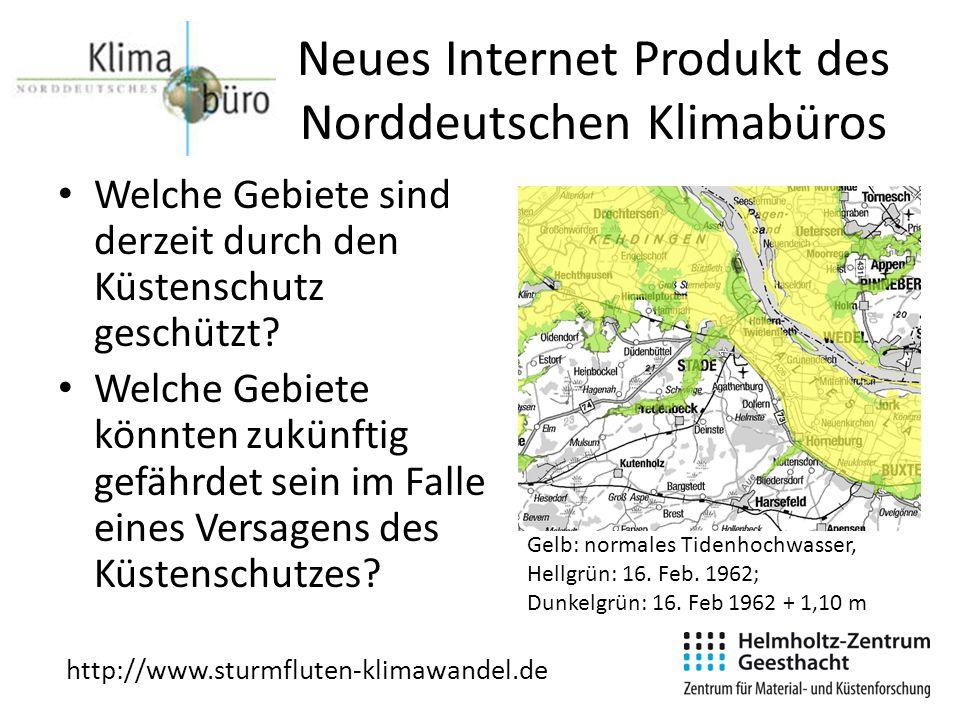 Neues Internet Produkt des Norddeutschen Klimabüros Welche Gebiete sind derzeit durch den Küstenschutz geschützt? Welche Gebiete könnten zukünftig gef