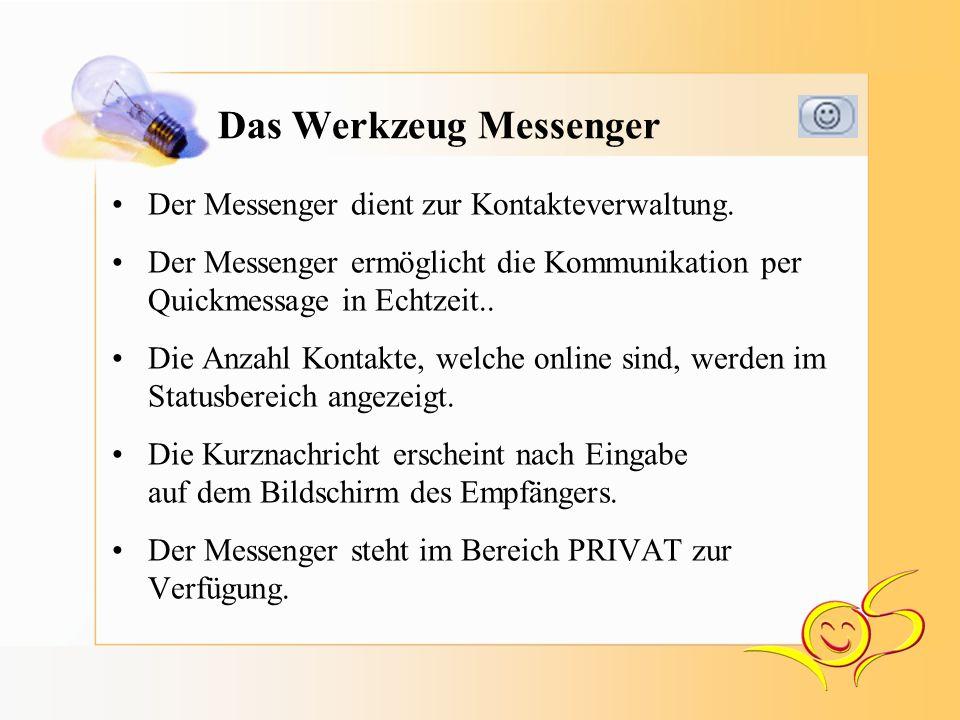 Das Werkzeug Messenger Der Messenger dient zur Kontakteverwaltung.