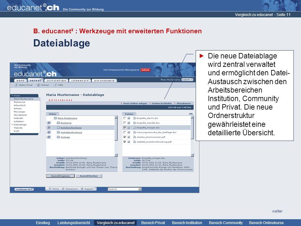 - Seite 11 Leistungsübersicht Vergleich zu educanetBereich PrivatBereich Institution Bereich CommunityEinstiegBereich Onlinekurse weiter Dateiablage Vergleich zu educanet B.