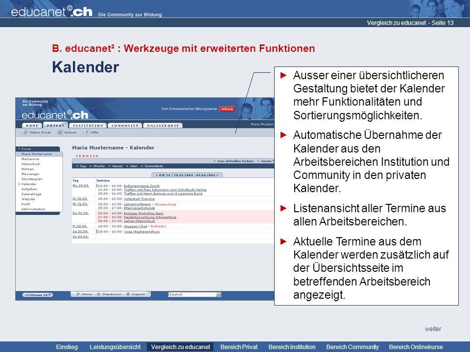 - Seite 13 Leistungsübersicht Vergleich zu educanetBereich PrivatBereich Institution Bereich CommunityEinstiegBereich Onlinekurse weiter Kalender Vergleich zu educanet B.