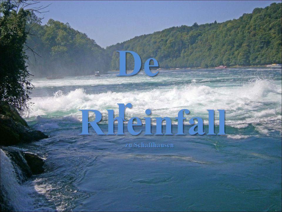 De r Rheinfall zu Schaffhausen