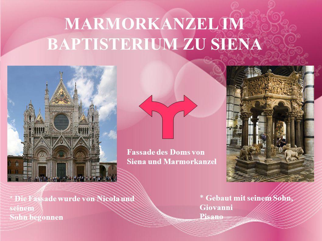 MARMORKANZEL IM BAPTISTERIUM ZU SIENA Fassade des Doms von Siena und Marmorkanzel * Gebaut mit seinem Sohn, Giovanni Pisano * Die Fassade wurde von Ni