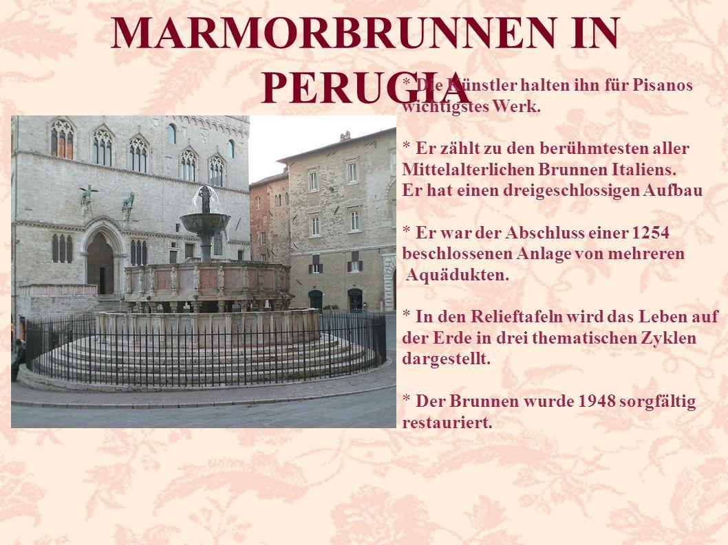 MARMORBRUNNEN IN PERUGIA * Die Künstler halten ihn für Pisanos wichtigstes Werk. * Er zählt zu den berühmtesten aller Mittelalterlichen Brunnen Italie