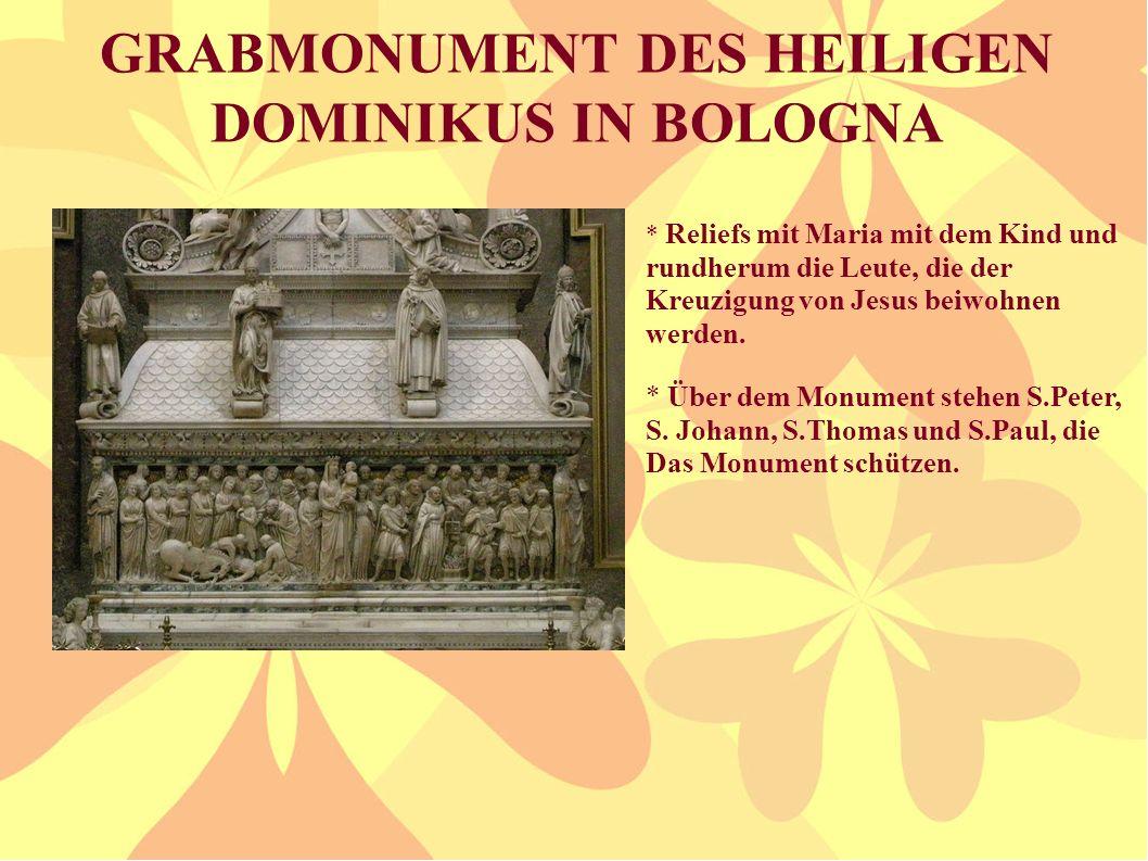 GRABMONUMENT DES HEILIGEN DOMINIKUS IN BOLOGNA * Reliefs mit Maria mit dem Kind und rundherum die Leute, die der Kreuzigung von Jesus beiwohnen werden
