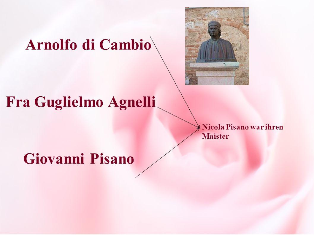 Arnolfo di Cambio Fra Guglielmo Agnelli Giovanni Pisano Nicola Pisano war ihren Maister
