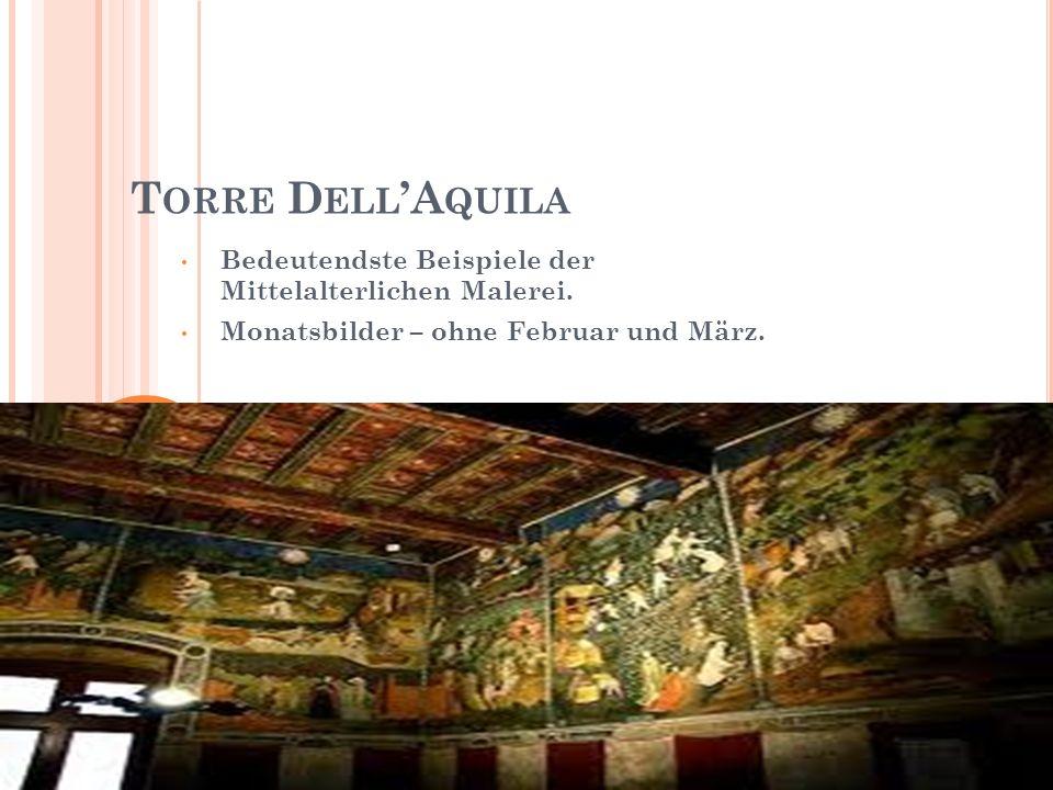 T ORRE D ELL A QUILA Bedeutendste Beispiele der Mittelalterlichen Malerei. Monatsbilder – ohne Februar und März.