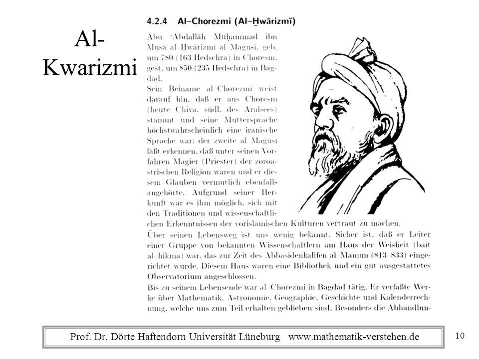 Prof. Dr. Dörte Haftendorn Universität Lüneburg www.mathematik-verstehen.de Al- Kwarizmi 10