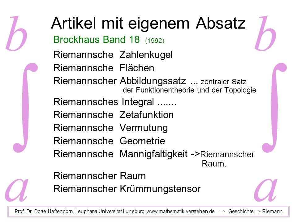Artikel mit eigenem Absatz Prof. Dr. Dörte Haftendorn, Leuphana Universität Lüneburg, www.mathematik-verstehen.de --> Geschichte --> Riemann Brockhaus