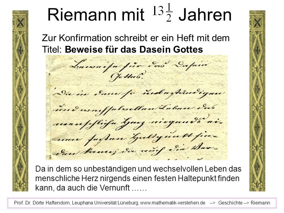 Prof. Dr. Dörte Haftendorn, Leuphana Universität Lüneburg, www.mathematik-verstehen.de --> Geschichte --> Riemann Riemann mit Jahren Zur Konfirmation