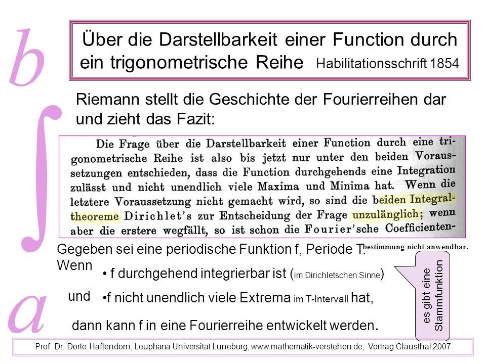 Über die Darstellbarkeit einer Function durch ein trigonometrische Reihe Habilitationsschrift 1854 Prof. Dr. Dörte Haftendorn, Leuphana Universität Lü