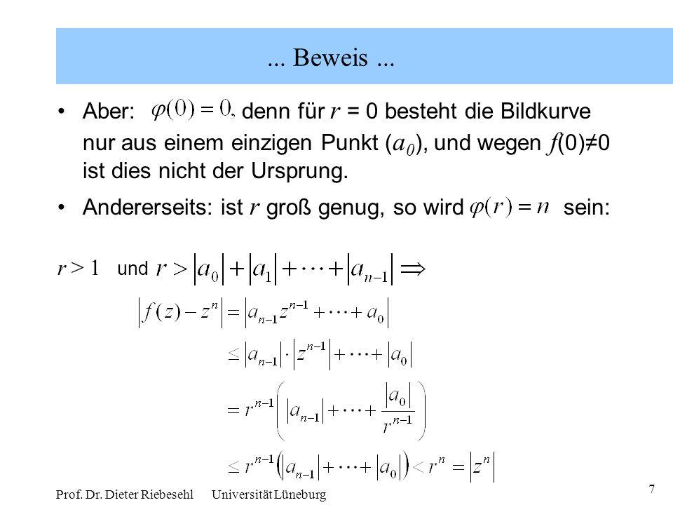 7 Prof. Dr. Dieter Riebesehl Universität Lüneburg... Beweis... Aber: denn für r = 0 besteht die Bildkurve nur aus einem einzigen Punkt ( a 0 ), und we