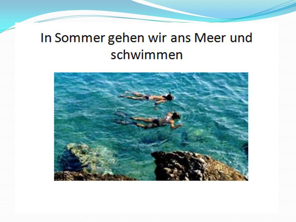 Im Sommer machen wir Wassersport Wie Rudern,Tauchen, Surfen, Segeln und natürlich Schwimmen