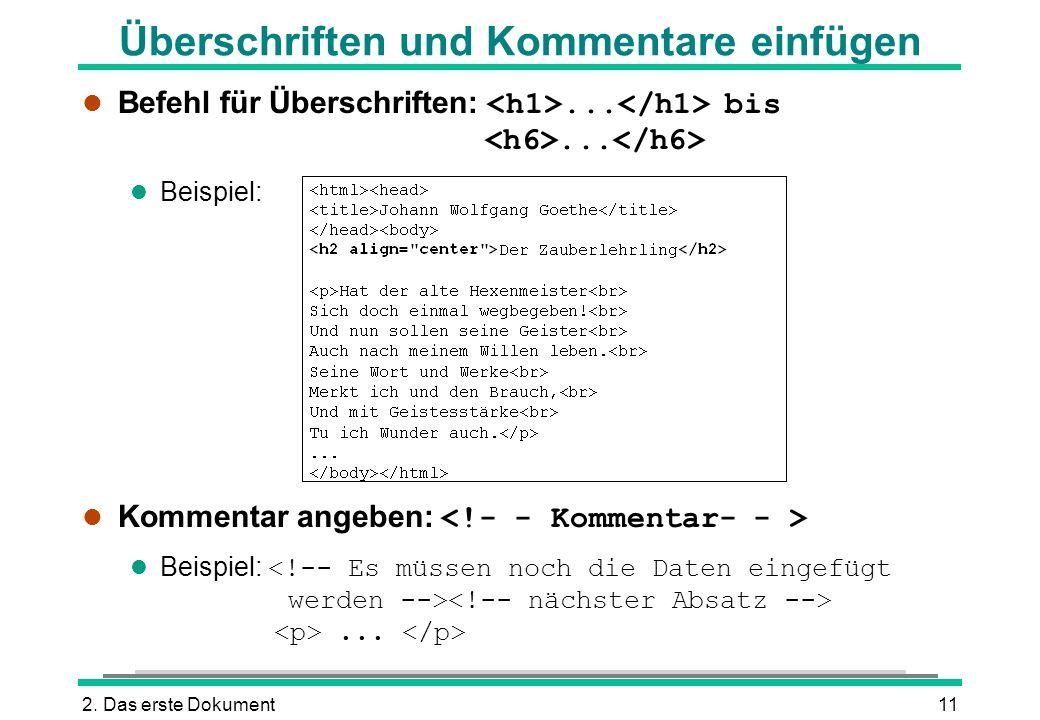 2. Das erste Dokument11 Überschriften und Kommentare einfügen Befehl für Überschriften:... bis... l Beispiel: Kommentar angeben: Beispiel:...
