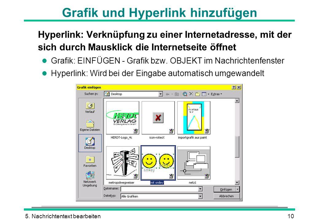 5. Nachrichtentext bearbeiten10 Grafik und Hyperlink hinzufügen Hyperlink: Verknüpfung zu einer Internetadresse, mit der sich durch Mausklick die Inte