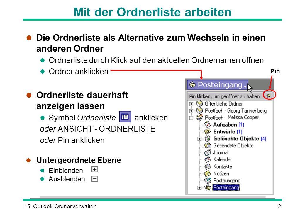 15. Outlook-Ordner verwalten2 l Die Ordnerliste als Alternative zum Wechseln in einen anderen Ordner l Ordnerliste durch Klick auf den aktuellen Ordne
