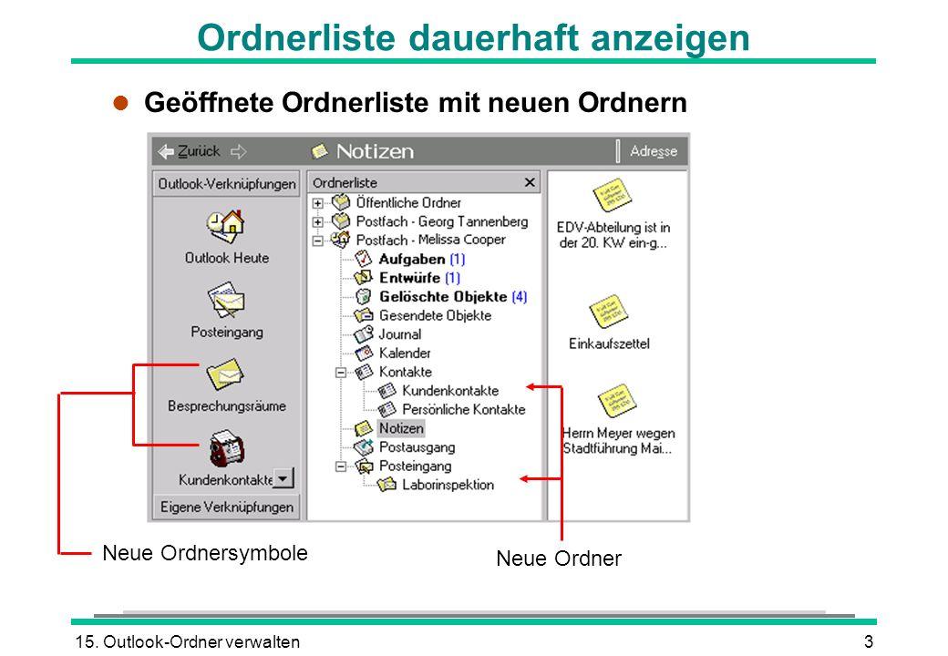 15. Outlook-Ordner verwalten3 Ordnerliste dauerhaft anzeigen l Geöffnete Ordnerliste mit neuen Ordnern Neue Ordnersymbole Neue Ordner