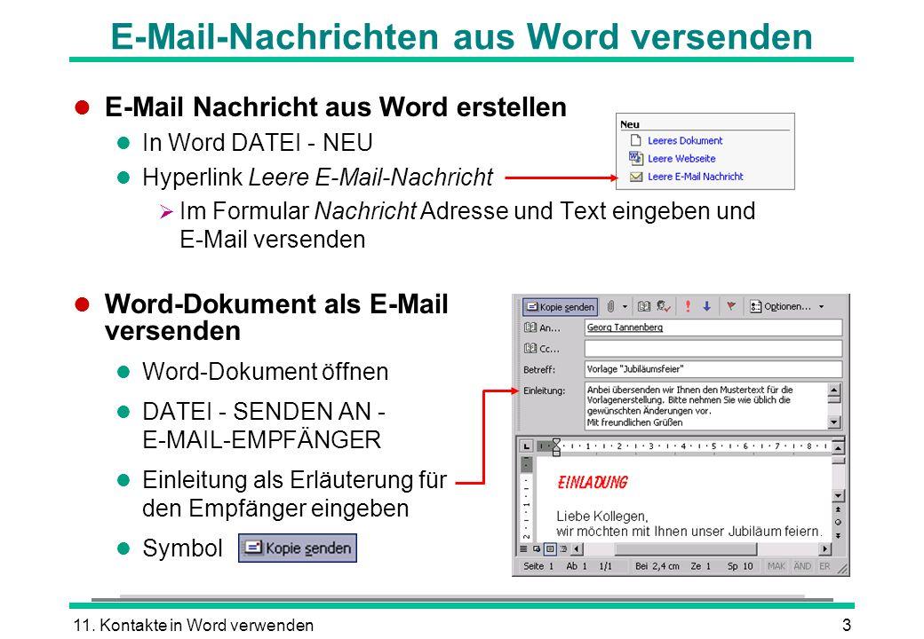 11. Kontakte in Word verwenden3 E-Mail-Nachrichten aus Word versenden l E-Mail Nachricht aus Word erstellen l In Word DATEI - NEU l Hyperlink Leere E-