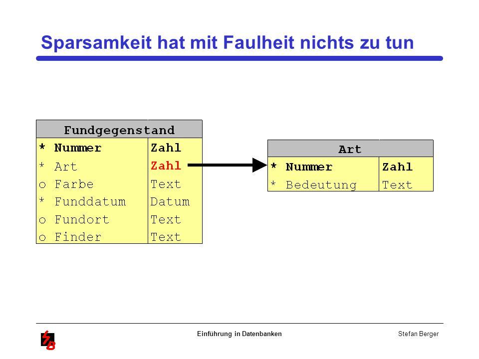 Stefan Berger Einführung in Datenbanken Sparsamkeit hat mit Faulheit nichts zu tun