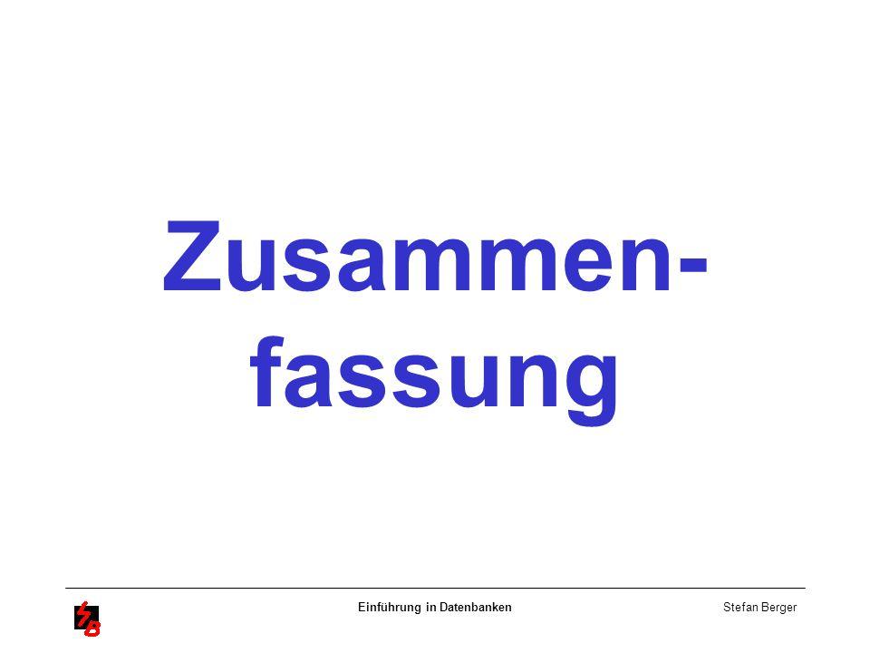 Stefan Berger Einführung in Datenbanken Zusammen- fassung