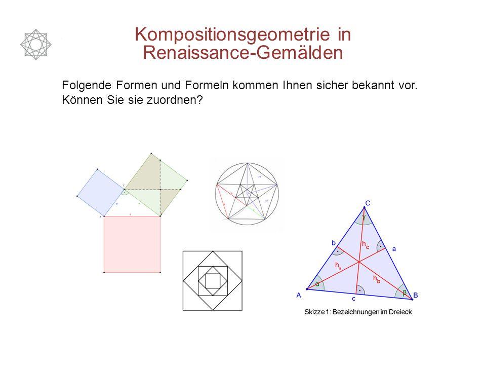 Kompositionsgeometrie in Renaissance-Gemälden Am Stich von Albrecht Dürer wurden einige geometrische Beziehungen zueinander aufgezeigt.