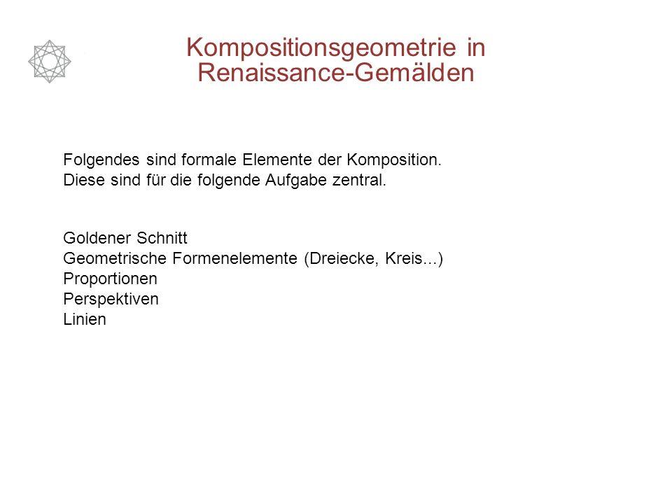 Kompositionsgeometrie in Renaissance-Gemälden Folgendes sind formale Elemente der Komposition. Diese sind für die folgende Aufgabe zentral. Goldener S