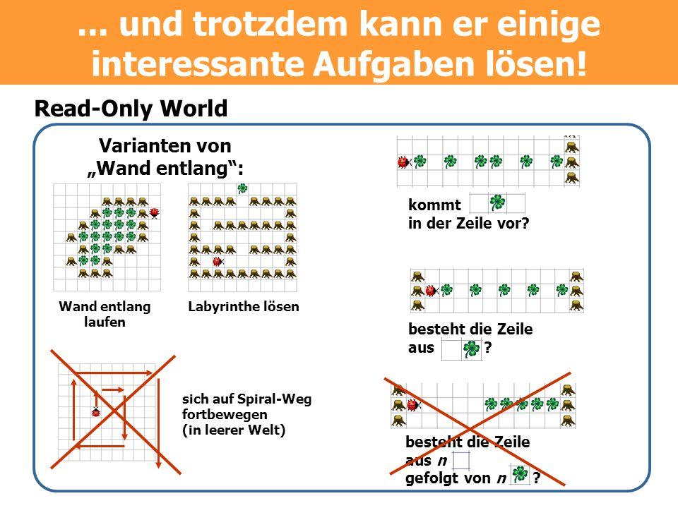 Read-Only World besteht die Zeile aus n gefolgt von n ? sich auf Spiral-Weg fortbewegen (in leerer Welt) Wand entlang laufen Labyrinthe lösen Variante