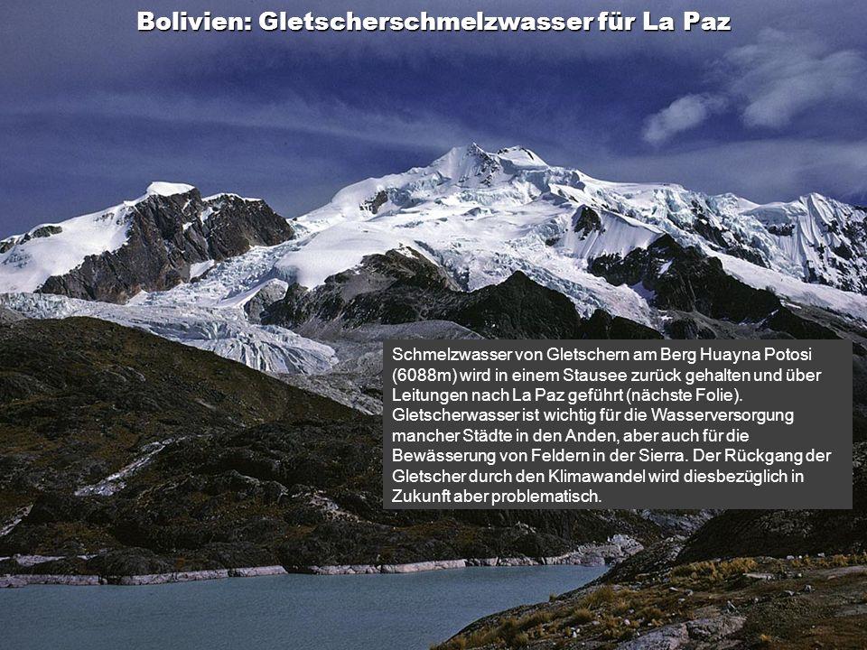Inhalt Bolivien: Gletscherschmelzwasser für La Paz Schmelzwasser von Gletschern am Berg Huayna Potosi (6088m) wird in einem Stausee zurück gehalten un