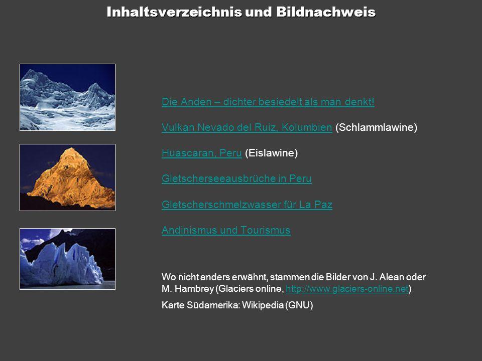 Inhalt Inhaltsverzeichnis und Bildnachweis Die Anden – dichter besiedelt als man denkt! Vulkan Nevado del Ruiz, KolumbienVulkan Nevado del Ruiz, Kolum