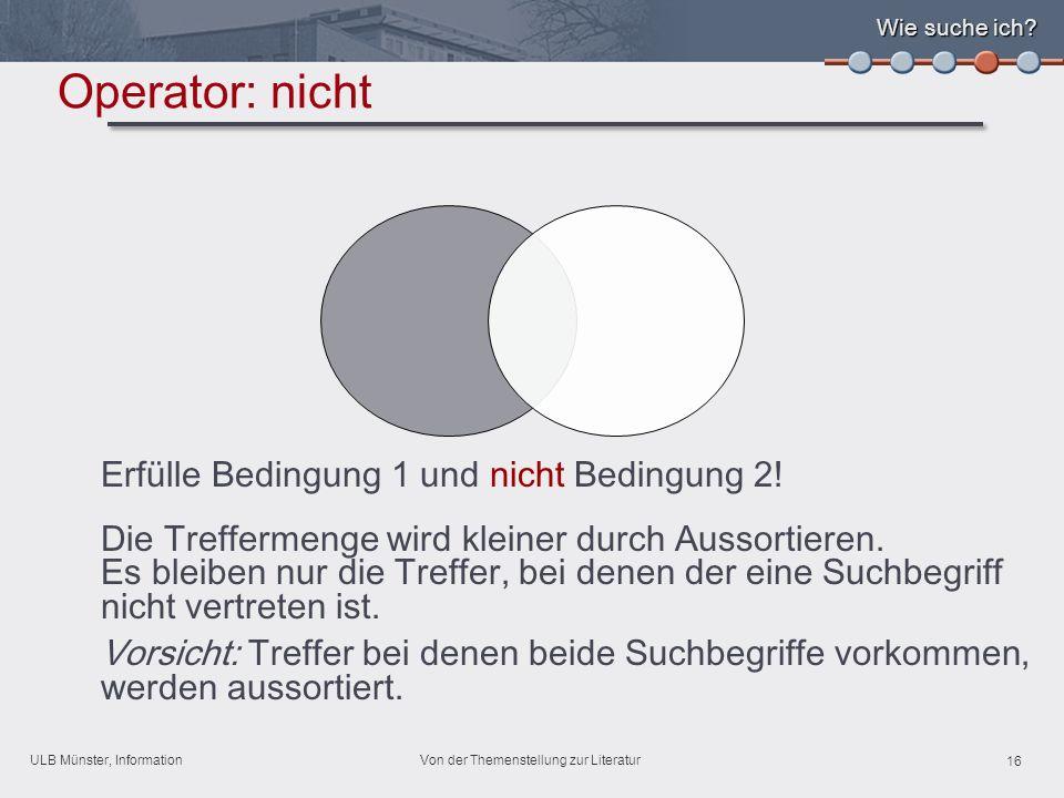 ULB Münster, Information 16 Von der Themenstellung zur Literatur Wie suche ich.