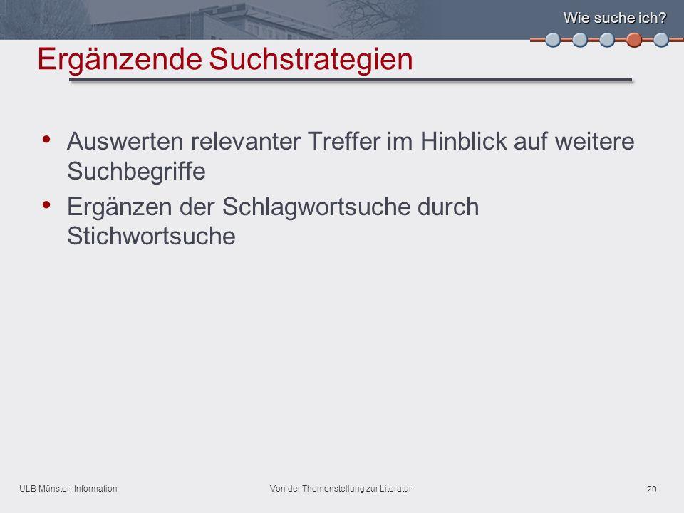 ULB Münster, Information 20 Von der Themenstellung zur Literatur Wie suche ich.