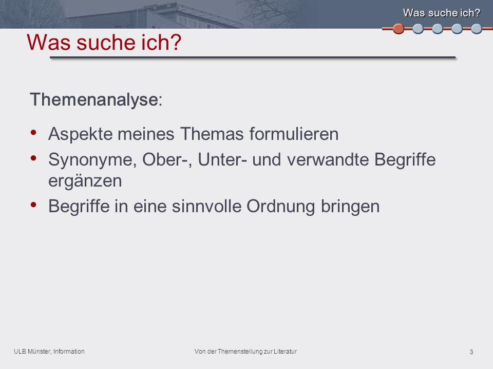 ULB Münster, Information 3 Von der Themenstellung zur Literatur Was suche ich.