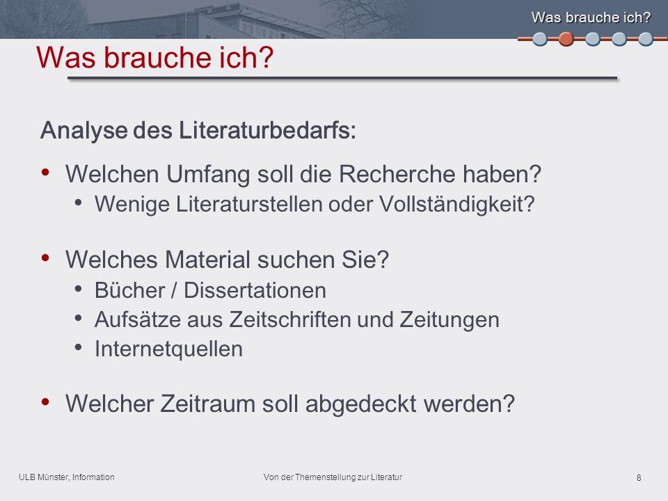 ULB Münster, Information 9 Von der Themenstellung zur Literatur Wo suche ich.