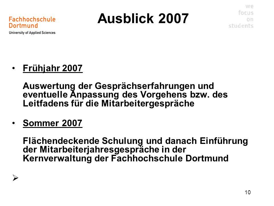 10 Ausblick 2007 Frühjahr 2007 Auswertung der Gesprächserfahrungen und eventuelle Anpassung des Vorgehens bzw.