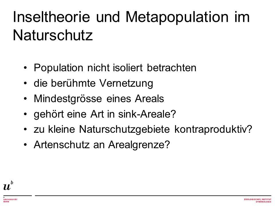 Inseltheorie und Metapopulation im Naturschutz Population nicht isoliert betrachten die berühmte Vernetzung Mindestgrösse eines Areals gehört eine Art