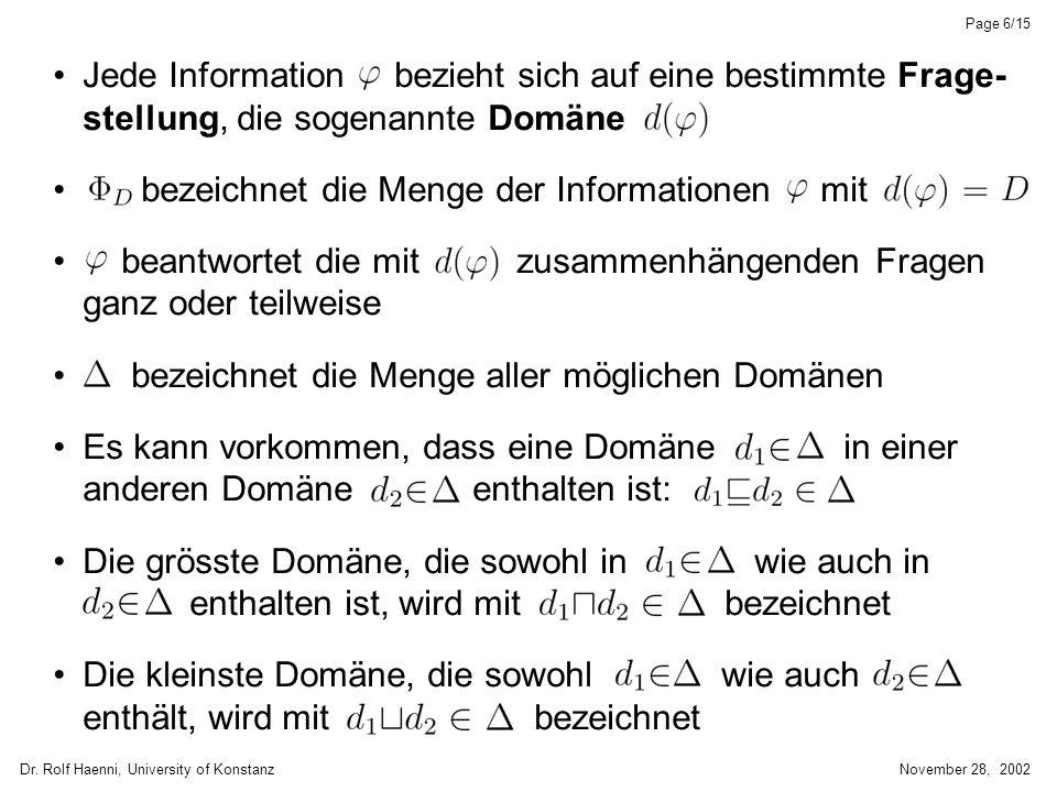 Dr. Rolf Haenni, University of KonstanzNovember 28, 2002 Page 6/15 Jede Information bezieht sich auf eine bestimmte Frage- stellung, die sogenannte Do