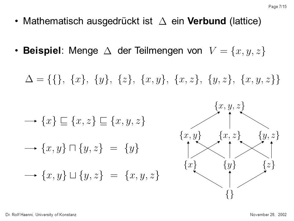Dr. Rolf Haenni, University of KonstanzNovember 28, 2002 Page 7/15 Mathematisch ausgedrückt ist ein Verbund (lattice) Beispiel: Menge der Teilmengen v
