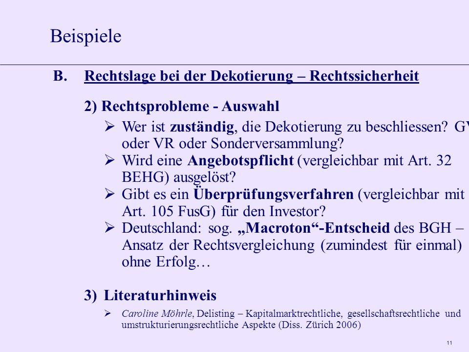 11 B.Rechtslage bei der Dekotierung – Rechtssicherheit 2) Rechtsprobleme - Auswahl Wer ist zuständig, die Dekotierung zu beschliessen.