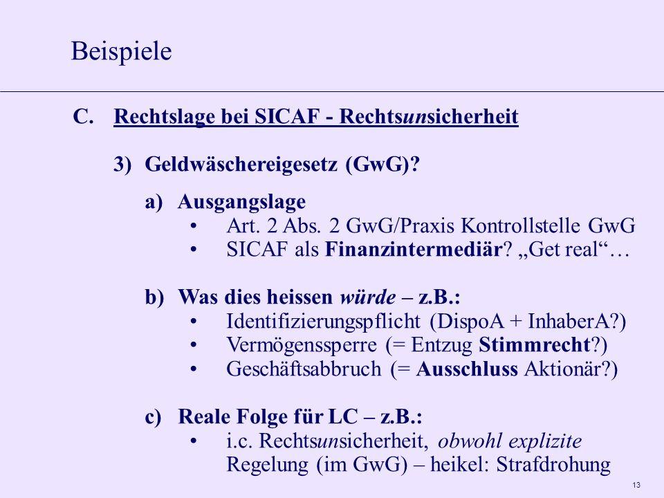13 C.Rechtslage bei SICAF - Rechtsunsicherheit 3)Geldwäschereigesetz (GwG).
