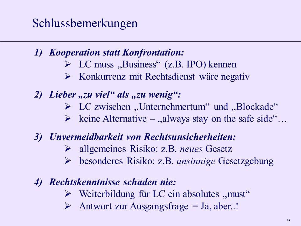 14 Schlussbemerkungen 1)Kooperation statt Konfrontation: LC muss Business (z.B.