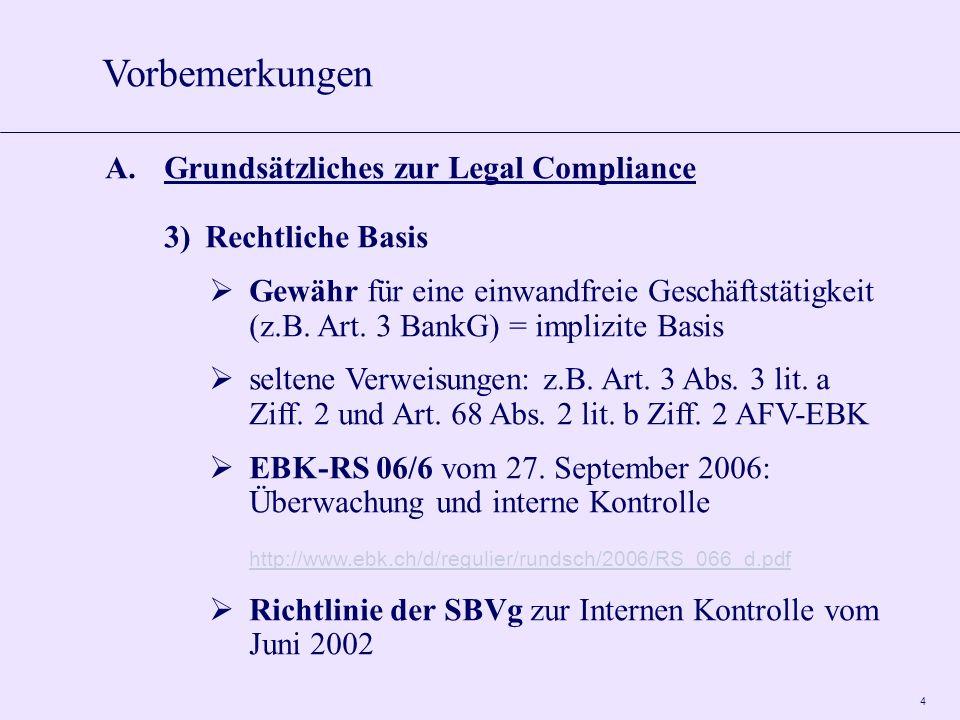 4 A.Grundsätzliches zur Legal Compliance 3)Rechtliche Basis Gewähr für eine einwandfreie Geschäftstätigkeit (z.B.