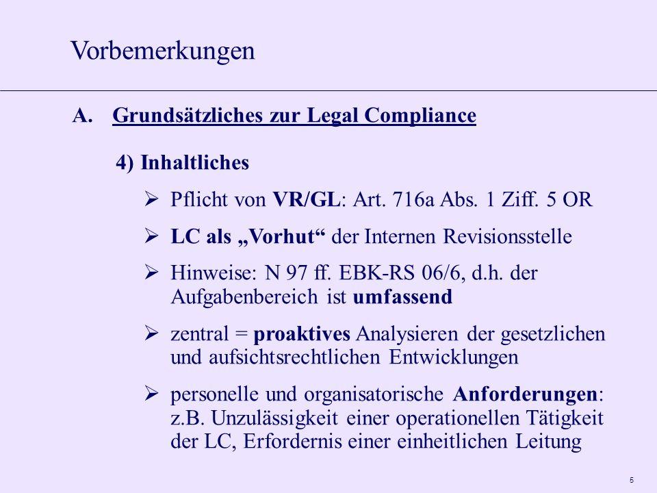 5 A.Grundsätzliches zur Legal Compliance 4)Inhaltliches Pflicht von VR/GL: Art.
