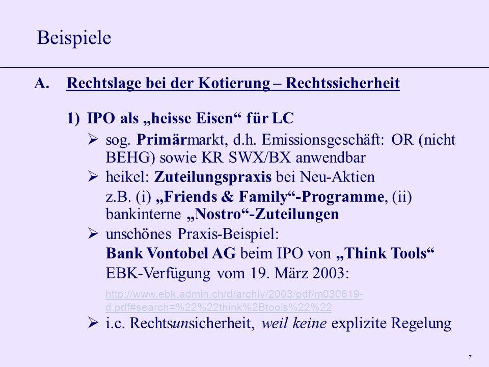 7 A.Rechtslage bei der Kotierung – Rechtssicherheit 1)IPO als heisse Eisen für LC sog.