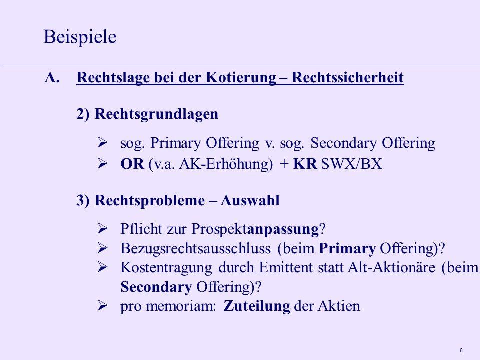 8 A.Rechtslage bei der Kotierung – Rechtssicherheit 2)Rechtsgrundlagen sog.