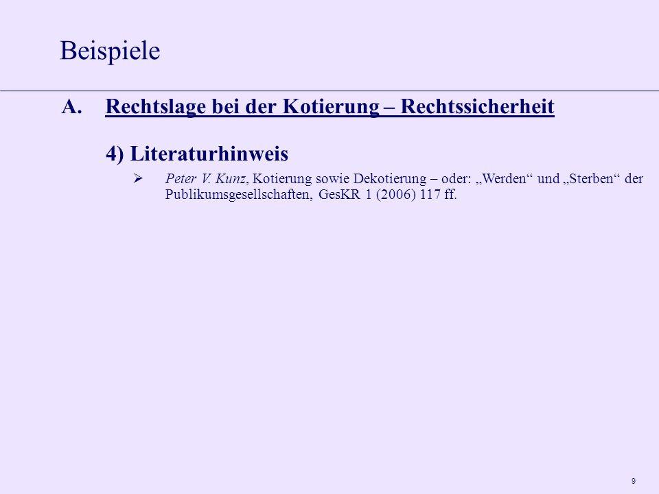9 A.Rechtslage bei der Kotierung – Rechtssicherheit 4) Literaturhinweis Peter V.