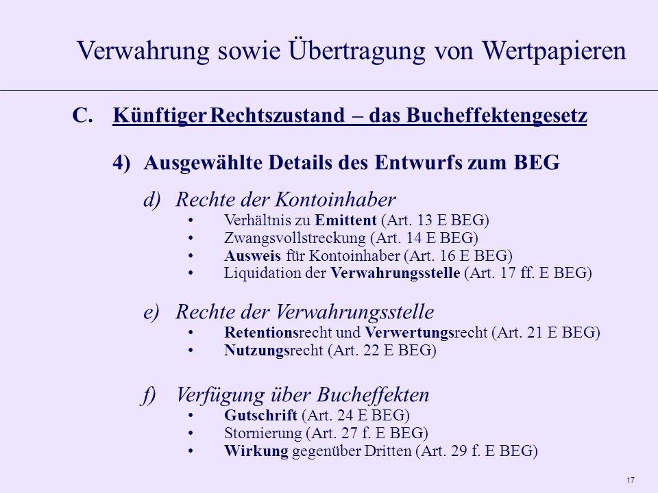 17 C.Künftiger Rechtszustand – das Bucheffektengesetz 4)Ausgewählte Details des Entwurfs zum BEG d)Rechte der Kontoinhaber Verhältnis zu Emittent (Art